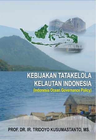 Kebijakan Tatakelola Kelautan Indonesia (Indonesia Ocean Governance Policy)